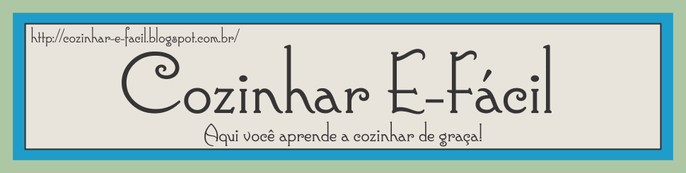 Cozinhar E-facil - AquiI Você Aprende a COZINHAR DE GRAÇA!!!