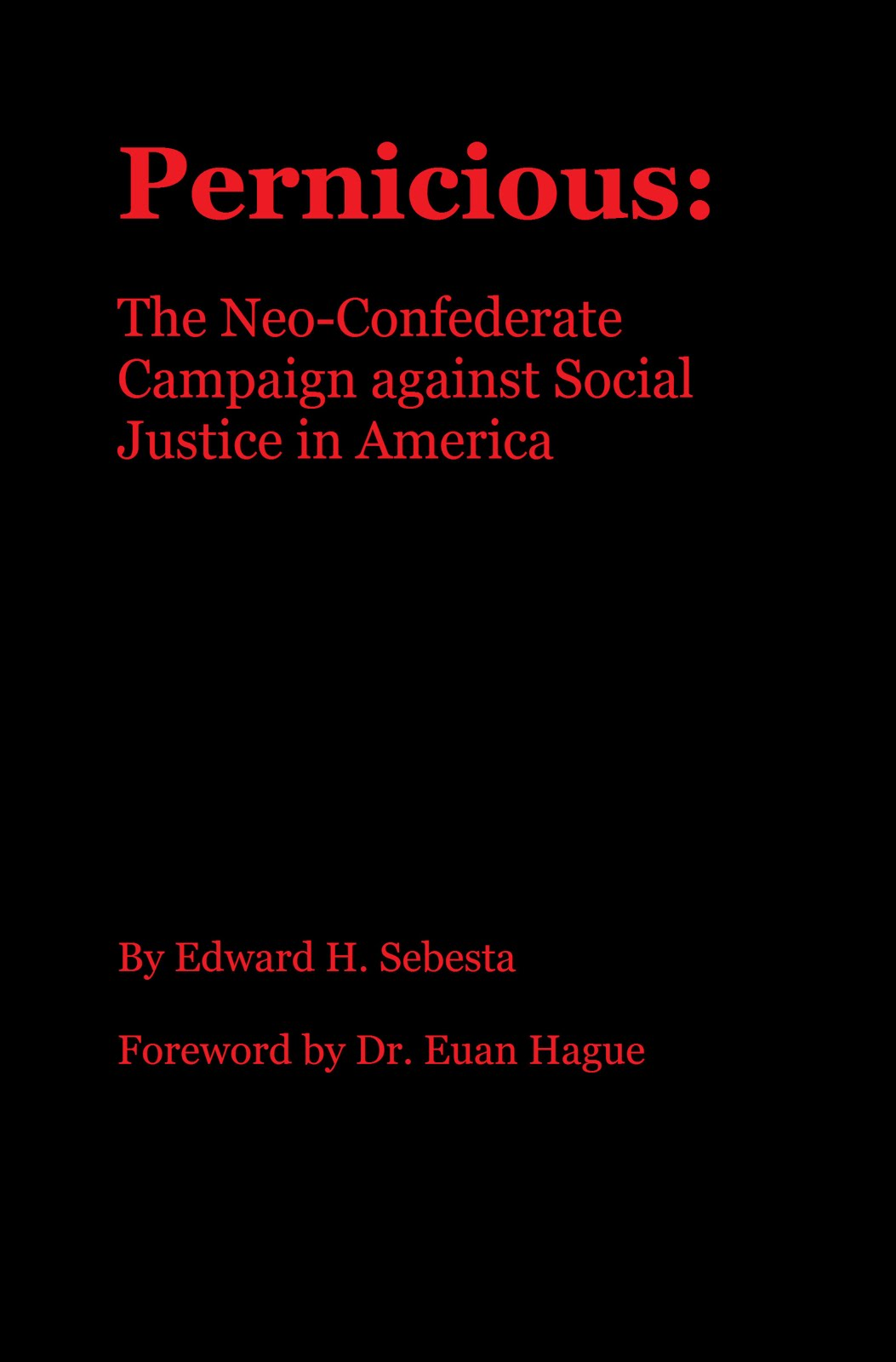 Pernicious: The Neo-Confederate Campaign against Social Justice