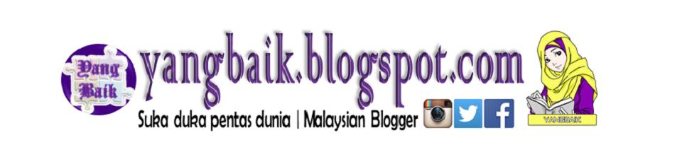 YangBaik |  Blogger Malaysia