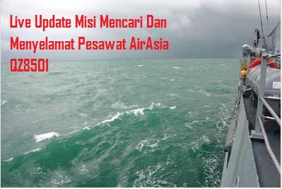 Live Update Misi Mencari Dan Menyelamat SAR Pesawat AirAsia QZ8501