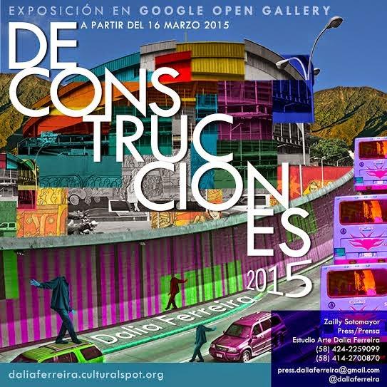 deconstrucciones caracas dalia ferreira google open gallery paris venezolana