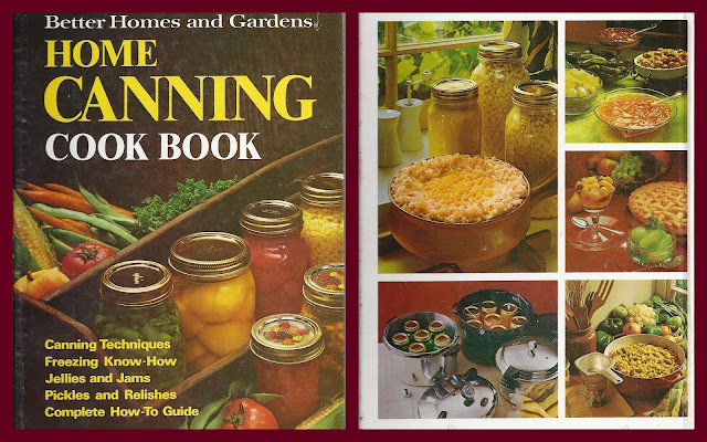 The Iowa Housewife Better Homes And Gardens Home Canning Cookbook 1973