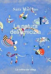 """Presentazione del libro """"La natura dell'amicizia"""", di Sara Mariano"""