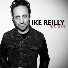 Ike Reilly – Born On Fire (2015)