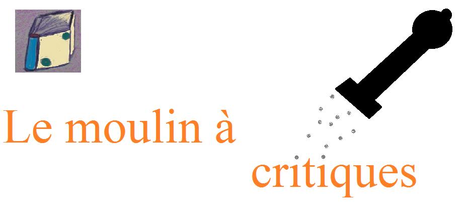 Le moulin à critiques