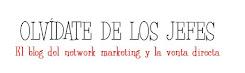 ***OLVÍDATE DE LOS JEFES***                     El  blog de @TRABAJO4YOU