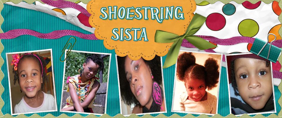 Shoestring Sista