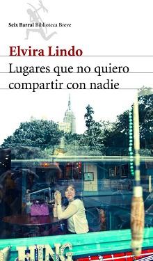 """""""Lugares que no quiero compartir con nadie"""" (Elvira Lindo)"""