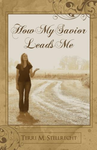 How My Savior Leads Me~ The Book