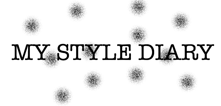 MY STYLE DIARY