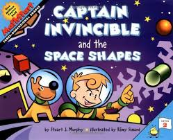 http://www.amazon.com/Captain-Invincible-Space-Shapes-MathStart/dp/0064467317