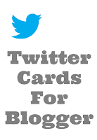 Twitter cards for Blogger