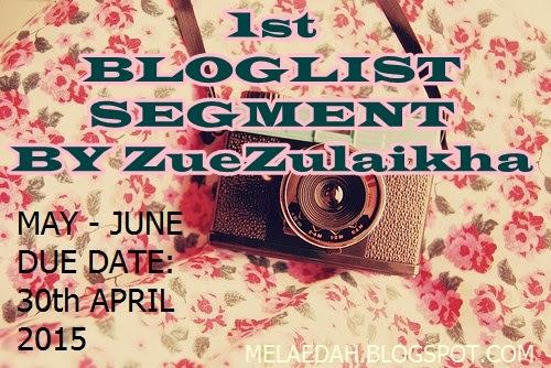 http://melaedah.blogspot.com/2015/04/1st-bloglist-segment-by-zuezulaikha.html