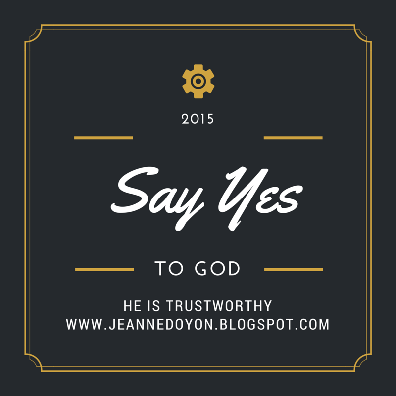 Say Yes to God http://www.jeannedoyon.blogspot.com