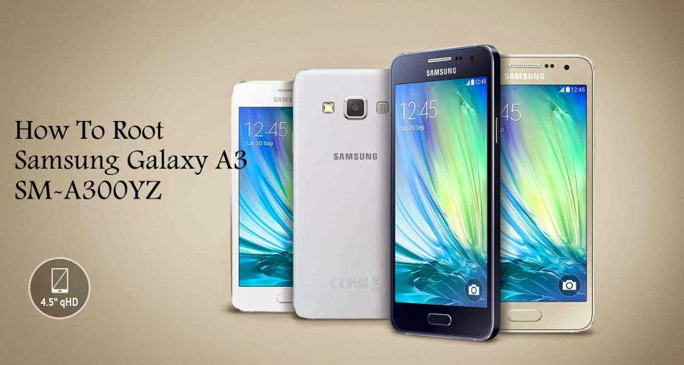 Root samsung galaxy a3 sm-a300yz how to