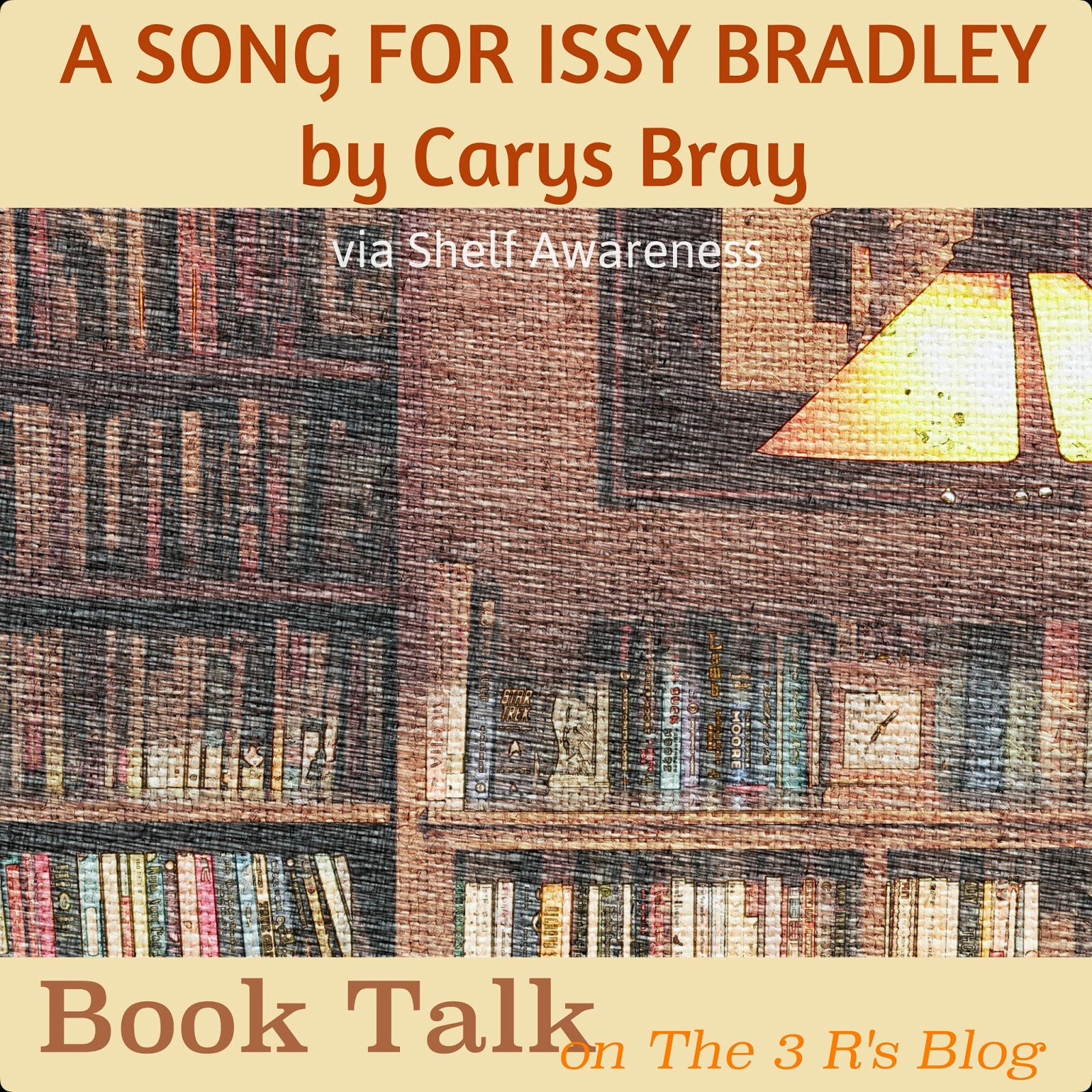 Book discussion: A SONG FOR ISSY BRADLEY on The 3 Rs Blog
