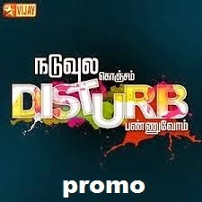 Naduvula Konjam Disturb Pannuvom 04-05-2014 Promo