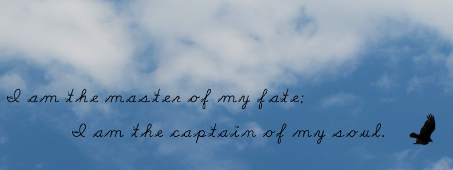 Master of My Fate; Captain of My Soul