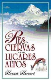 Libro: PIES DE CIERVAS EN LOS LUGARES ALTOS, Hannah Hurnard