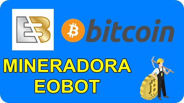 Eobot mineradora de bitcoin grátis