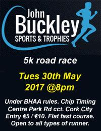 Cork BHAA John Buckley Sports 5k in Cork City...Tues 30th May 2017
