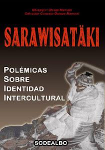 SARAWISATÄKI: Polémicas de Identidad Intercultrual