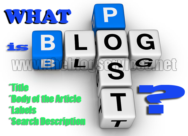 What is a Blog Post? by  Theblogservices.net