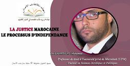 LA JUSTICE MAROCAINE : LE PROCESSUS D'INDEPENDANCE