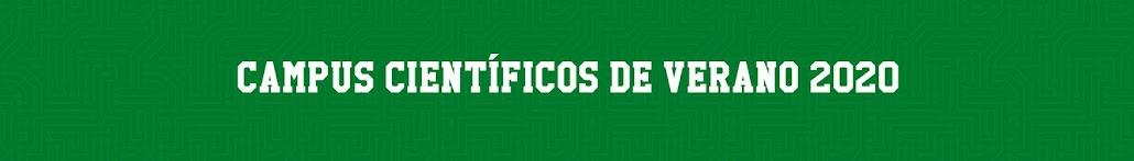 CAMPUS CIENTÍFICOS DE VERANO 2020