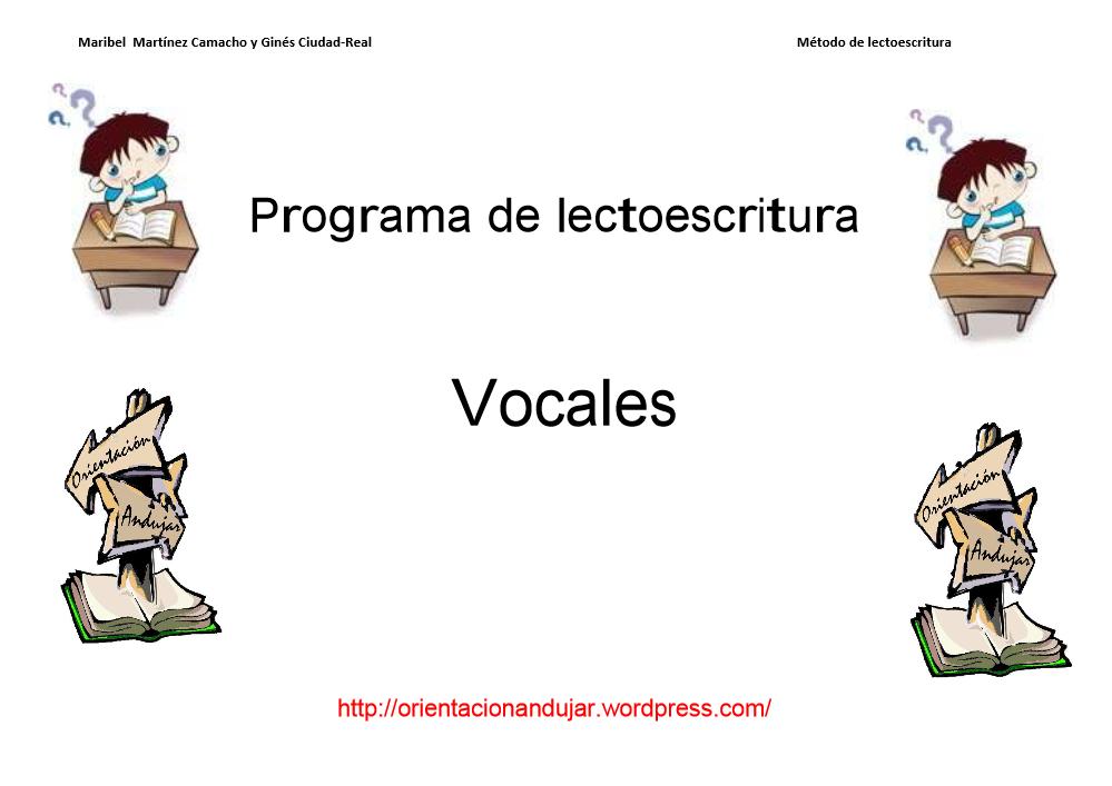 http://orientacionandujar.files.wordpress.com/2010/01/programa-de-lectoescritura-vocales-completo-orientacionandujar.pdf