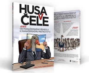 HUSA V ČELE - cesta od manažerského řemesla k manažerskému mistrovství