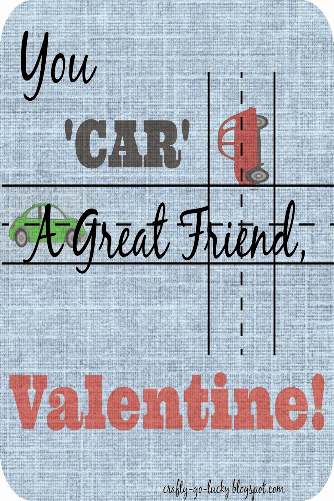 Free Valentine Printables! (3x5 & 4x6) You CAR a Great Friend, Valentine!