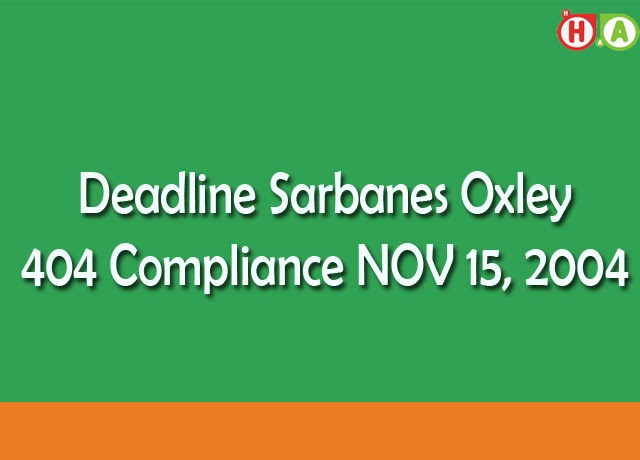 Deadline Sarbanes Oxley 404 Compliance NOV 15, 2004