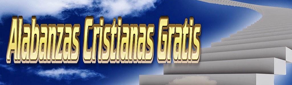Alabanzas Cristianas Gratis