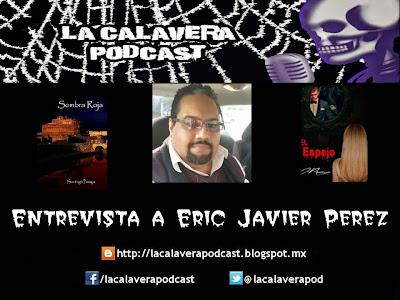 """Entrevista con Eric Javier Perez, grandioso escritor autor de la novela """"El Espejo"""" y coautor de """"Sombra Roja"""""""