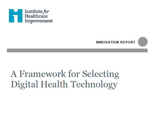 IHI Innovation Report: Framework for Selecting Digital Health Technology