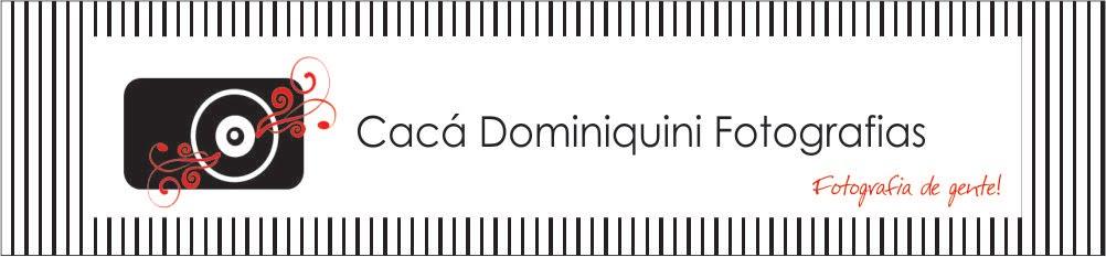 Cacá Dominiquini - Fotografias