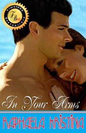 Timeless Bestsellers Inc. Presents - In Your Arms by Raphaela Kristina
