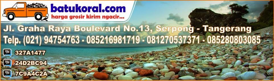 BATUKORAL.COM | Batu Alam Serpong | Batu Alam Jakarta | Jual Batu Alam | Batu Alam Tangerang