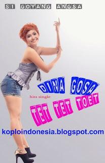 Lirik Lagu Dina Gosa - Tet Tet Toet