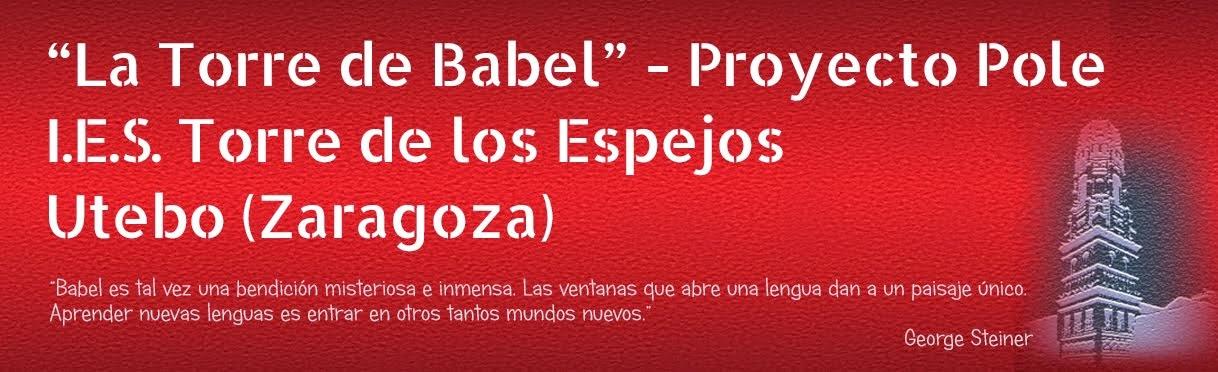 La torre de Babel PROYECTO POLE IES TORRE DE LOS ESPEJOS UTEBO ZARAGOZA
