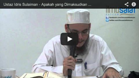 Ustaz Idris Sulaiman – Apakah yang Dimaksudkan dengan Taqwa?