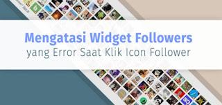 Cara Mengatasi Widget Followers Error