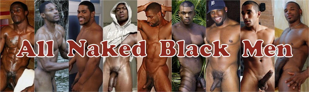 All Naked Black Men