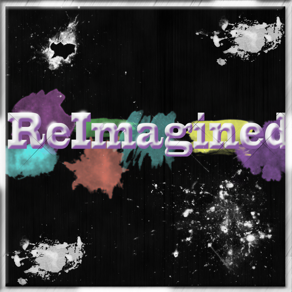 ReImagined