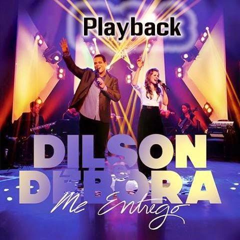 Dilson e Debora - Me Entrego Playback