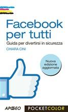 Facebook per tutti. Guida per divertirsi in sicurezza - eBook