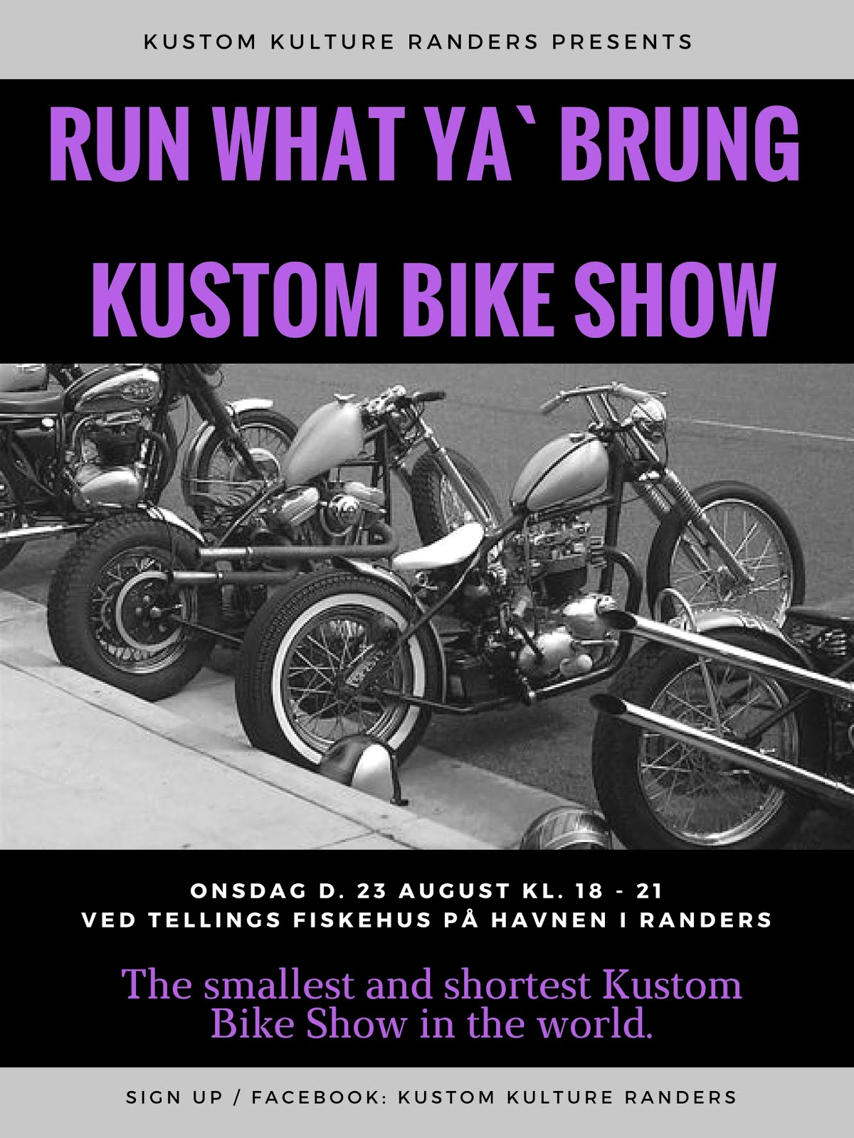 Run What Ya` Brung - Kustom Bike Show