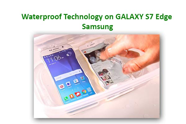Waterproof Technology on GALAXY S7 Edge -