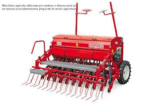 Macchina agricola utilizzata per mettere a dimora semi su un terreno precedentemente preparato in modo opportuno